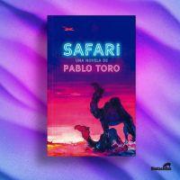 Sobre Safari, de Pablo ToroMatthias Molina Osorio…